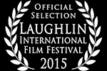 DREAM_BENDERS_PRODUCTIONS_LAUGHLIN INTERNATIONAL FILM FESTIVAL-OFFICIAL SELECTION
